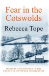 Fear in the Cotswolds - Rebecca Tope