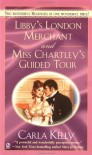 Libby's London Merchant & Miss Chartley's Guided Tour - Carla Kelly