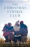 The Christmas Cookie Club: A Novel - Ann Pearlman