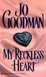 My Reckless Heart - Jo Goodman