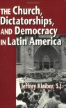 Church, Dictatorship and Democracy in Latin America - Jeffrey Klaiber