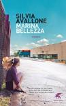 Marina Bellezza: Roman - Silvia Avallone