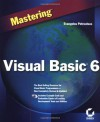Mastering Visual Basic 6 [With Includes All of the Example Code from the Book...] - Evangelos Petroutsos