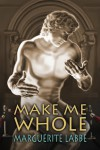 Make Me Whole - Marguerite Labbe