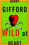 Wild at Heart - Barry Gifford
