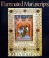 Illuminated Manuscripts: The Book Before Gutenberg - Giulia Bologna, Jay Hyams