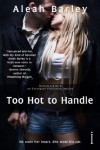 Too Hot to Handle (Entangled Indulgence) - Aleah Barley