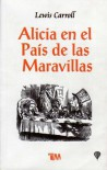 Alicia en el país de las Maravillas/ Alice in Wonderland (Spanish Edition) - Lewis Carroll