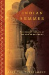 Indian Summer: The Secret History of the End of an Empire - Alex von Tunzelmann