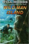 Wild Man Island - Will Hobbs