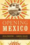 Opening Mexico: The Making of a Democracy - Julia Preston, Julia Preston