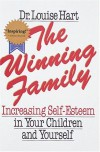 The Winning Family: Increasing Self-Esteem in Your Children and Yourself - Louise Hart, Kristen Caven