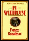 P.G. Wodehouse: The Authorised Biography  - Frances Donaldson