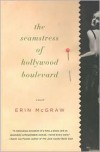 The Seamstress of Hollywood Boulevard: A Novel - Erin  McGraw