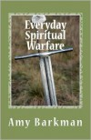 Everyday Spiritual Warfare - Amy Barkman