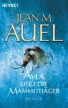 Ayla und die Mammutjäger (Earth's Children, #3) - Jean M. Auel