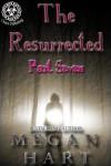The Resurrected: Part Seven - Megan Hart