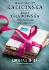 Kochana moja -  Grabowska Barbara,  Małgorzata Kalicińska