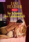Im Schatten der Leidenschaft : Roman - Jane Feather