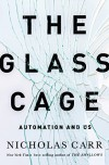 The Glass Cage: Automation and Us - Nicholas Carr