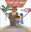 I Lost My Dad (Children's Books from Around the World) - Tarō Gomi