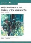 Major Problems in the History of the Vietnam War: Documents and Essays (Major Problems in American History Series) - Robert J. McMahon