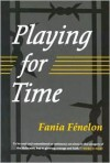 Playing for Time - Fania Fenelon,  Marcelle Routier,  Judith Landry (Translator)
