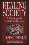 Healing Society: A Prescription for Global Enlightenment (Walsch Book) - Seung Heun Lee