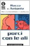Porci con le ali - Marco Lombardo Radice, Lidia Ravera