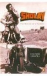 Sholay: The Making of a Classic - Anupama Chopra