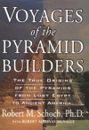 Voyages of the Pyramid Builders - Robert M. Schoch, Robert Aquinas McNally