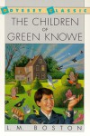 The Children of Green Knowe - L.M. Boston, Peter Boston