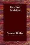 Erewhon Revisited - Samuel Butler