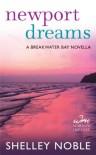 Newport Dreams: A Breakwater Bay Novella - Shelley Noble