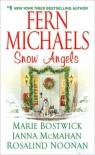 Snow Angels - Fern Michaels, Rosalind Noonan, Marie Bostwick, Janna McMahan