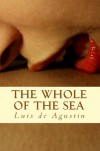 The Whole Of The Sea - Luis de Agustin