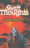 Swift Thoughts - George Zebrowski, Gregory Benford