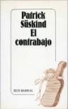 El contrabajo - Patrick Süskind