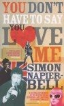 You Don't Have To Say You Love Me - Simon Napier-Bell, Simon Napier Bell