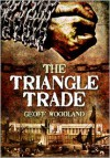 The Triangle Trade - Geoff Woodland