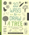 20 Ways to Draw a Tree and 44 Other Nifty Things from Nature: A Sketchbook for Artists, Designers, and Doodlers - Eloise Renouf