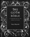 The Goth Bible - Nancy Kilpatrick