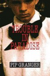 Trouble In Paradise - Pip Granger