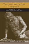 The Conquest of Gaul (Library of Essential Reading) - Julius Caesar, F.P. Long, Cheryl Walker