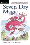 Seven-Day Magic  - Edward Eager