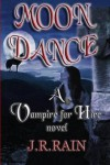 Moon Dance (Vampire for Hire #1) - J.R. Rain