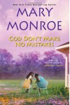 God Don't Make No Mistakes - Mary Monroe