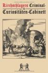 Kirchschlagers Criminal & Curiositäten-Cabinett 2 -