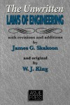 Unwritten Laws of Engineering: Revised and Updated Edition - W.J. King, James G. Skakoon