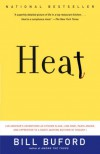 Heat: An Amateur's Adventures as Kitchen Slave, Line Cook, Pasta-Maker, and Apprentice to a Dante-Quoting Butcher in Tuscany - Bill Buford